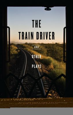 The Train Driver and Other Plays 9781559363860