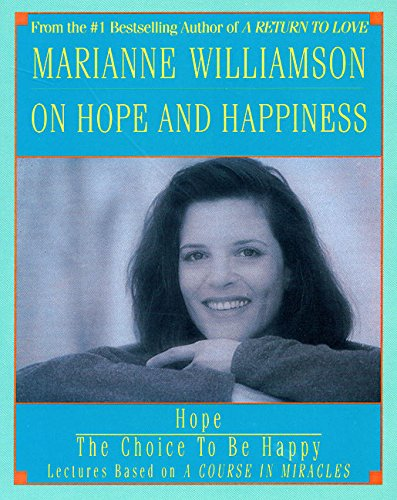 Marianne Williamson on Hope and Happiness: Marianne Williamson on Hope and Happiness 9781559947206