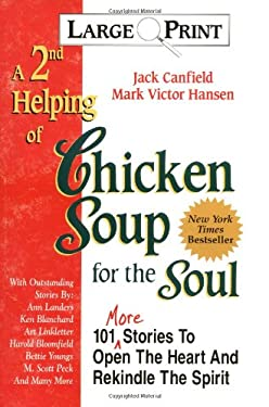 A 2nd Helping of Chicken Soup for the Soul: 101 More Stories to Open the Heart and Rekindle the Spirit (Large Print) 9781558743823
