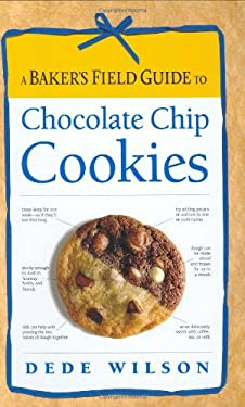 A Baker's Field Guide to Chocolate Chip Cookies 9781558322950