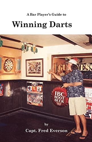 A Bar Player's Guide to Winning Darts 9781553693215