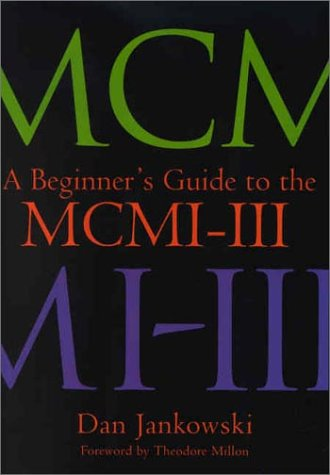 A Beginner's Guide to the MCMI-III 9781557988430