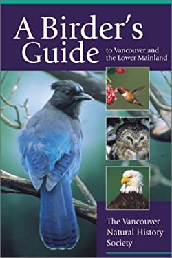 A Birder's Guide to Vancouver and the Lower Mainland 9781552852071