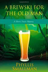 A Brewski for the Old Man: A Sherri Travis Mystery 6847003