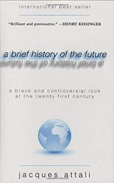 A Brief History of the Future: A Brave and Controversial Look at the Twenty-First Century 9781559708791