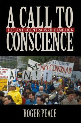 A Call to Conscience: The Anti-Contra War Campaign 9781558499324