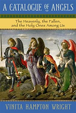A Catalogue of Angels: The Heavenly, the Fallen, and the Holy Ones Among Us 9781557254214