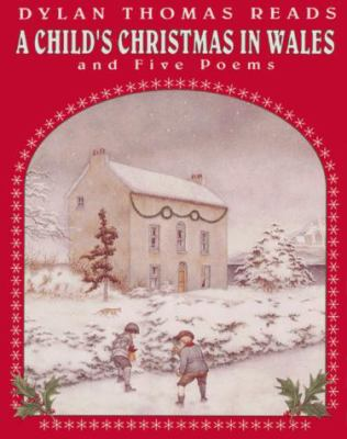 A Child's Christmas in Wales: And Five Poems 9781559946797