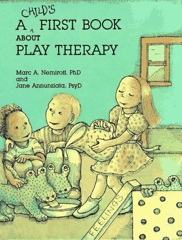 A Child's First Book about Play Therapy 9781557981127