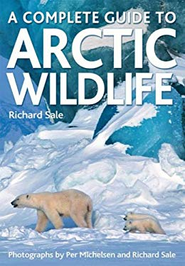 A Complete Guide to Arctic Wildlife 9781554071784