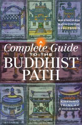 A Complete Guide to the Buddhist Path 9781559393423
