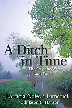 A Ditch in Time: The City, the West, and Water 9781555913663