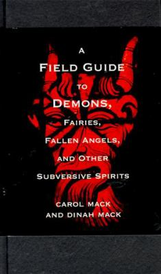 A Field Guide to Demons: Fairies, Fallen Angels, and Other Subversive Spirits 9781559704472