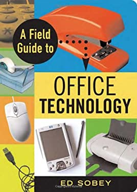 A Field Guide to Office Technology 9781556526961