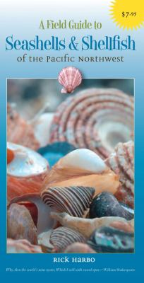 A Field Guide to Seashells & Shellfish of the Pacific Northwest 9781550174175