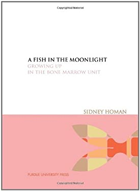 A Fish in the Moonlight: Growing Up in the Bone Marrow Unit 9781557534866