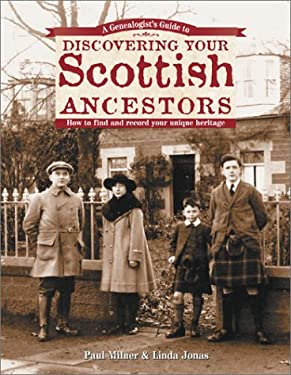 A Genealogist's Guide to Discovering Your Scottish Ancestors: How to Find and Record Your Unique Heritage 9781558705999