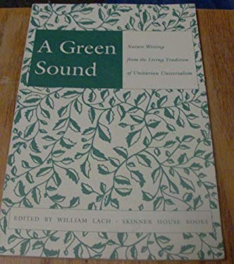 A Green Sound: Nature Writing from the Living Tradition of Unitarian Universalism
