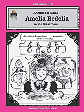 A Guide for Using Amelia Bedelia in the Classroom 9781557348180