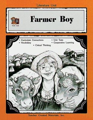 A Guide for Using Farmer Boy in the Classroom 9781557344281