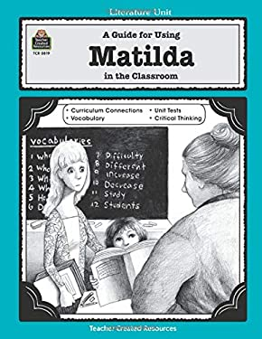 A Guide for Using Matilda in the Classroom 9781557348197