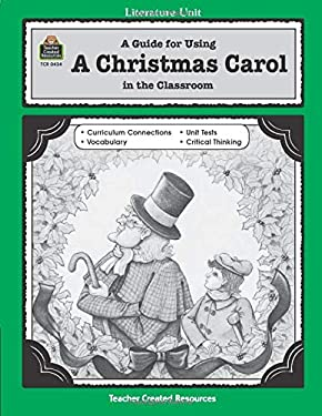 A Guide for Using a Christmas Carol in the Classroom 9781557344342