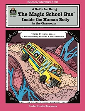 A Guide for Using the Magic School Bus Inside the Human Body in the Classroom 9781557348159