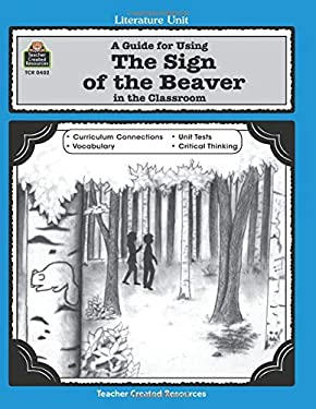 A Guide for Using the Sign of the Beaver in the Classroom 9781557344021
