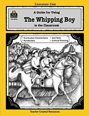 A Guide for Using the Whipping Boy in the Classroom 9781557349200
