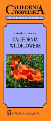 A Guide to Locating California Wildflowers 9781558381339