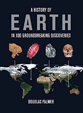 A History of Earth in 100 Groundbreaking Discoveries 9781554078073