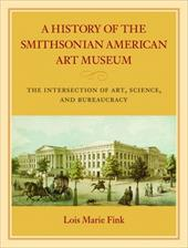 A History of the Smithsonian American Art Museum: The Intersection of Art, Science, and Bureaucracy