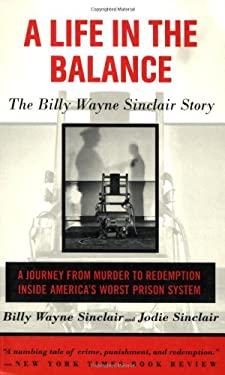 A Life in the Balance: The Billy Wayne Sinclair Story 9781559705905