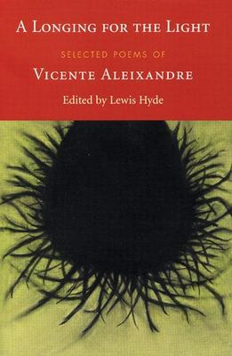 A Longing for the Light: Selected Poems of Vicente Aleixandre 9781556592546