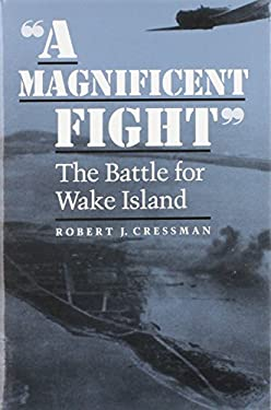 A Magnificent Fight: The Battle for Wake Island 9781557501400