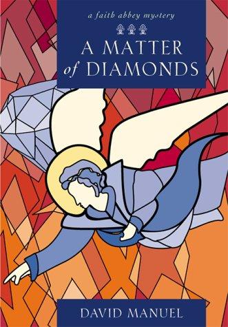 A Matter of Diamonds: A Faith Abbey Mystery 9781557252586