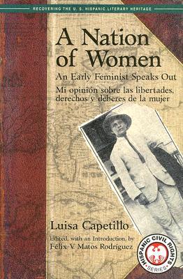 A Nation of Women: An Early Feminist Speaks Out: Mi Opinion Sobre Las Libertades, Derechos y Deberes de La Mujer 9781558854277