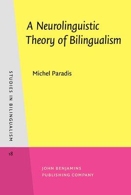 A Neurolinguistic Theory of Bilingualism 9781556197383