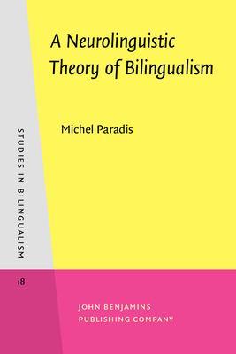 A Neurolinguistic Theory of Bilingualism