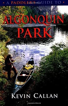 A Paddler's Guide to Algonquin Park 9781550464177
