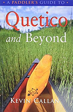 A Paddler's Guide to Quetico and Beyond 9781550465006