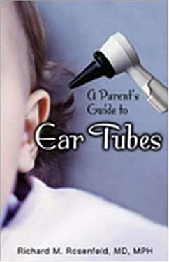 A Parents Guide to Ear Tubes 9781550093216