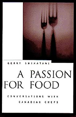 A Passion for Food: Conversations with Great Canadian Chefs 9781551280707