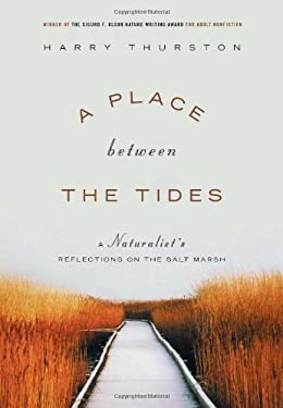 A Place Between the Tides: A Naturalist's Reflections on the Salt Marsh 9781553650355