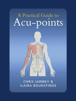 A Practical Guide to Acu-Points 9781556436963