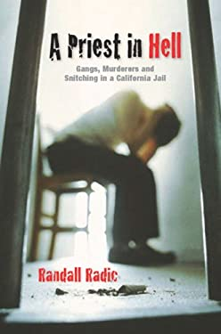 A Priest in Hell: Gangs, Murderers, and Snitching in a California Jail 9781550228694