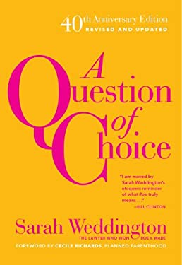 A Question of Choice: Roe V. Wade 40th Anniversary Edition 9781558618121