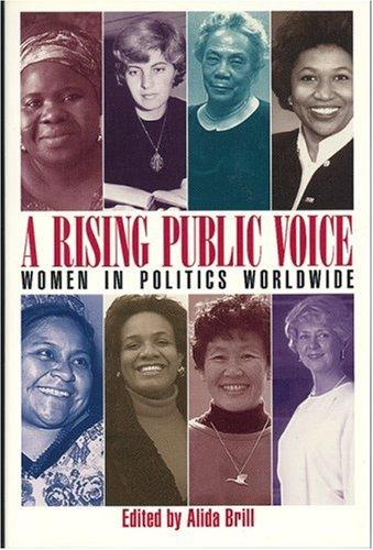 A Rising Public Voice: Women in Politics Worldwide 9781558611115