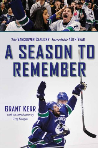 A Season to Remember: The Vancouver Canucks' Incredible 40th Year 9781550175646