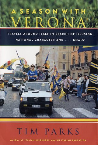 A Season with Verona: Travels Around Italy in Search of Illusion, National Characters 9781559706285